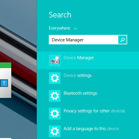 1. Tap the  Windows  key on your keyboard and start typing  Device Manager.  Select Device Manager when it pops up.